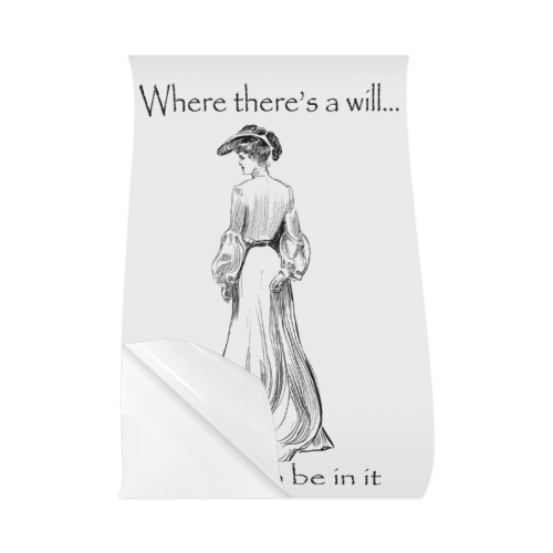 Funny Attitude Vintage Sass Where There's A Will I Want To Be In It Poster 23*36