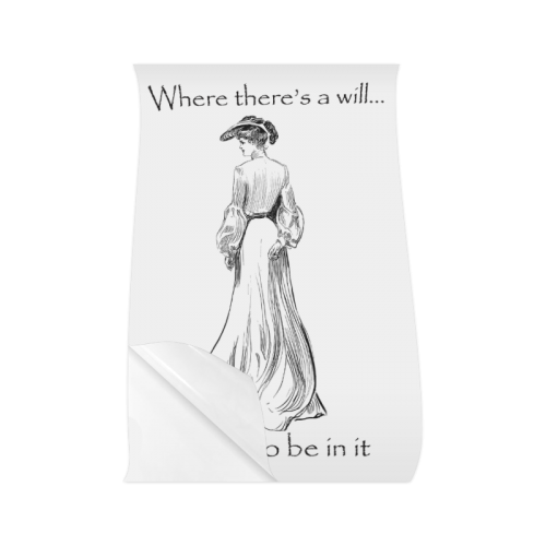 Funny Attitude Vintage Sass Where There's A Will I Want To Be In It Poster 22*34