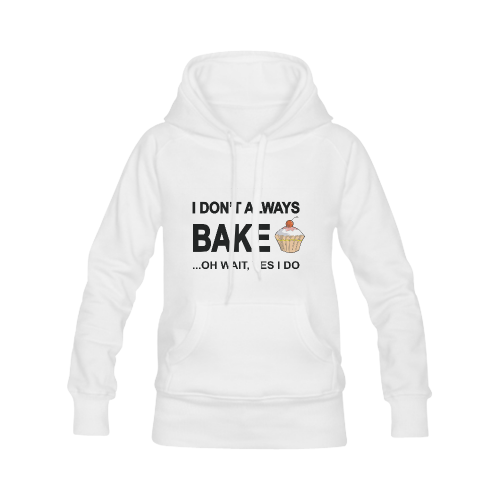 I don't always bake oh wait yes I do! Women's Classic Hoodies (Model H07)