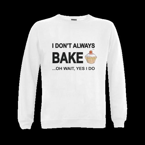 I don't always bake oh wait yes I do! Gildan Crewneck Sweatshirt(NEW) (Model H01)