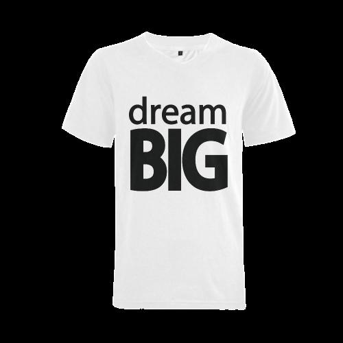 Dream Big Men's V-Neck T-shirt  Big Size(USA Size) (Model T10)