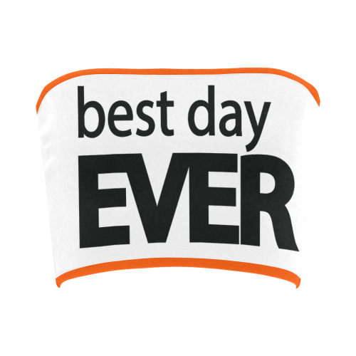 Best Day Ever Bandeau Top