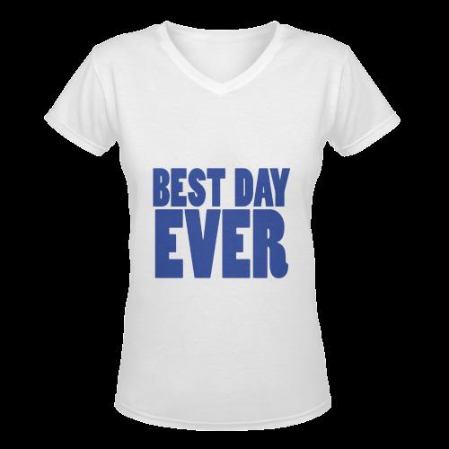 Best Day Ever!! Women's Deep V-neck T-shirt (Model T19)
