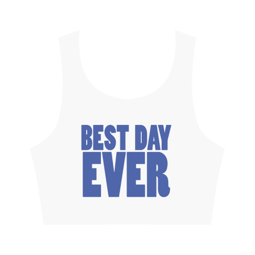 Best Day Ever!! Women's Crop Top (Model T42)