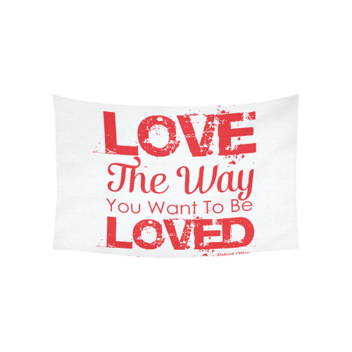 "Love the way you want to be loved Cotton Linen Wall Tapestry 60""x 40"""
