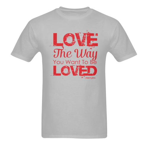 Love the way you want to be loved Men's T-Shirt in USA Size (Two Sides Printing)