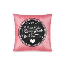 """What She REALLY Wants for Mother's Day Custom Zippered Pillow Case 20""""x20""""(Twin Sides)"""