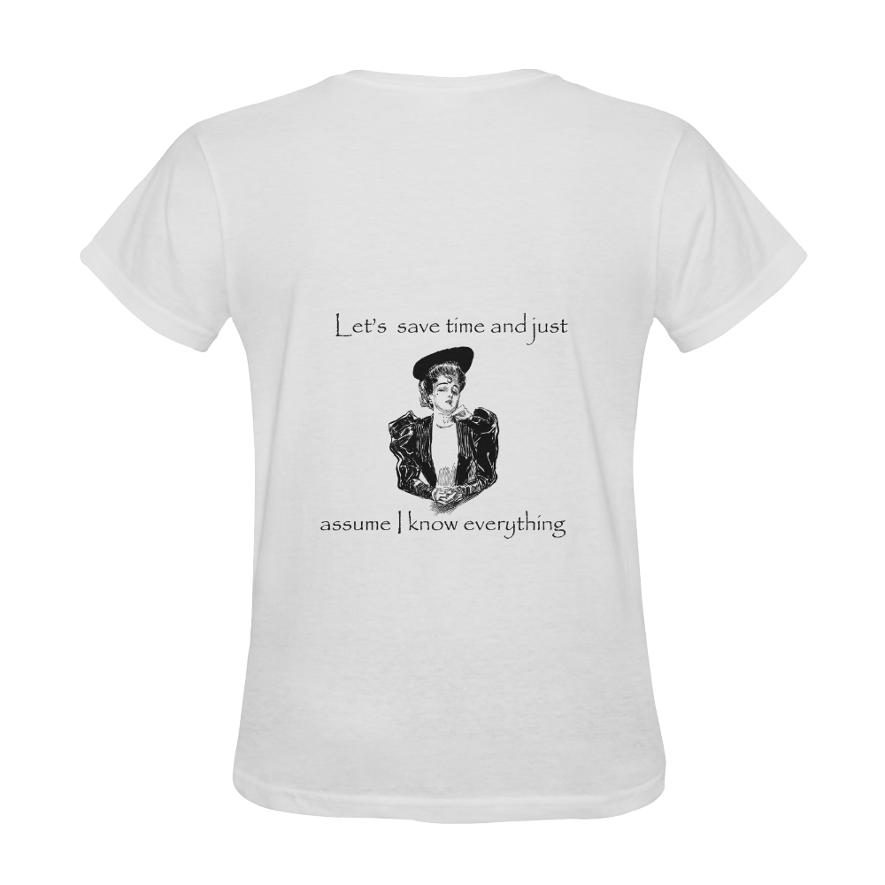 Funny Attitude Vintage Sass Let's Save Time Aussume I Know Everything Sunny Women's T-shirt (Model T05)