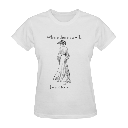 Funny Attitude Vintage Sass Where There's A Will I Want To Be In It Sunny Women's T-shirt (Model T05)