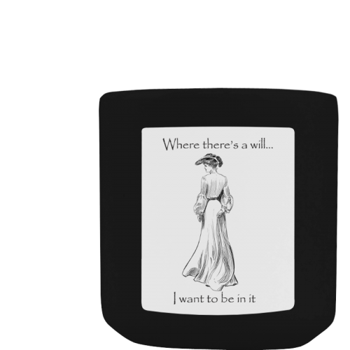 Funny Attitude Vintage Sass Where There's A Will I Want To Be In It White Mug(11OZ)