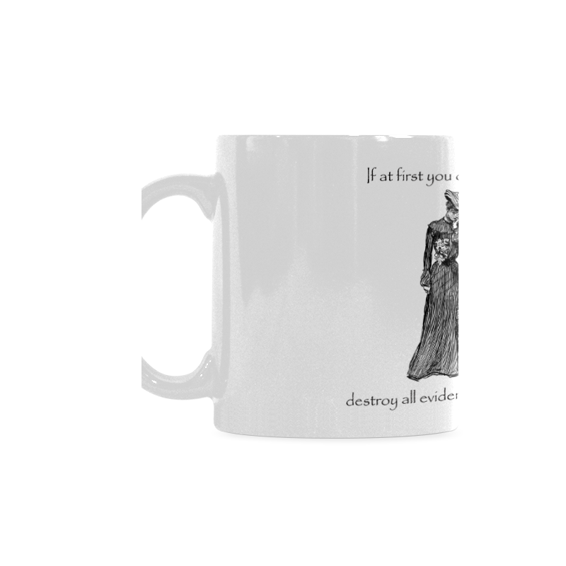 Funny Attitude Vintage Sass If At First You Don't Succeed, Hide All Evidence That You Tried. White Mug(11OZ)