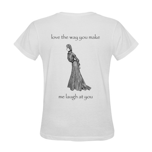 Funny Attitude Vintage Sass I Love The Way You Make Me Laugh At You Sunny Women's T-shirt (Model T05)