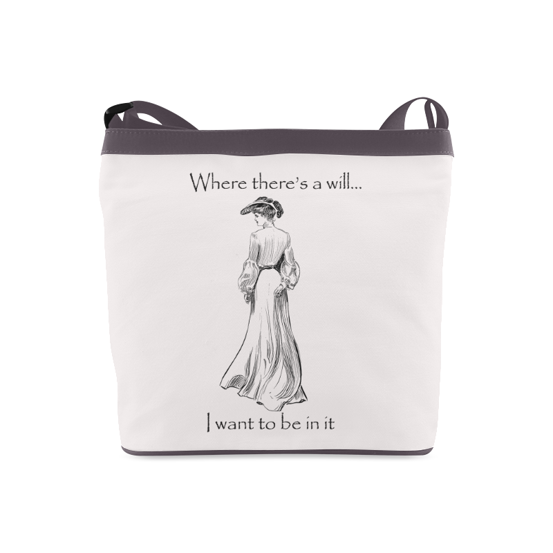 Funny Attitude Vintage Sass Where There's A Will I Want To Be In It Crossbody Bags (Model 1613)