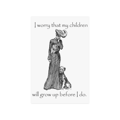 """Funny Attitude Vintage Sass My Children Will Grow Up Before I do Poster 16""""x24"""""""