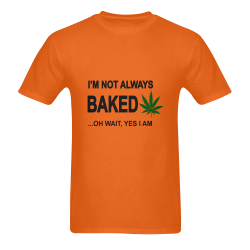 I'm not always baked oh wait yes I am Men's T-Shirt in USA Size (Two Sides Printing)